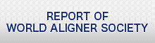 REPORT OF WORLD ALIGNER SOCIETY