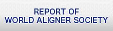 REPORT OF WORLD ALIGNER SOCIETY